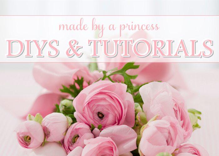 made by a princess DIYS & tutorials