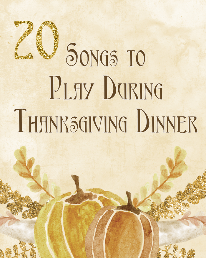 Top 20 songs to listen to during thanksgiving dinner - made by a princess