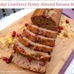 holiday-cranberry-honey-almond-banana-bread