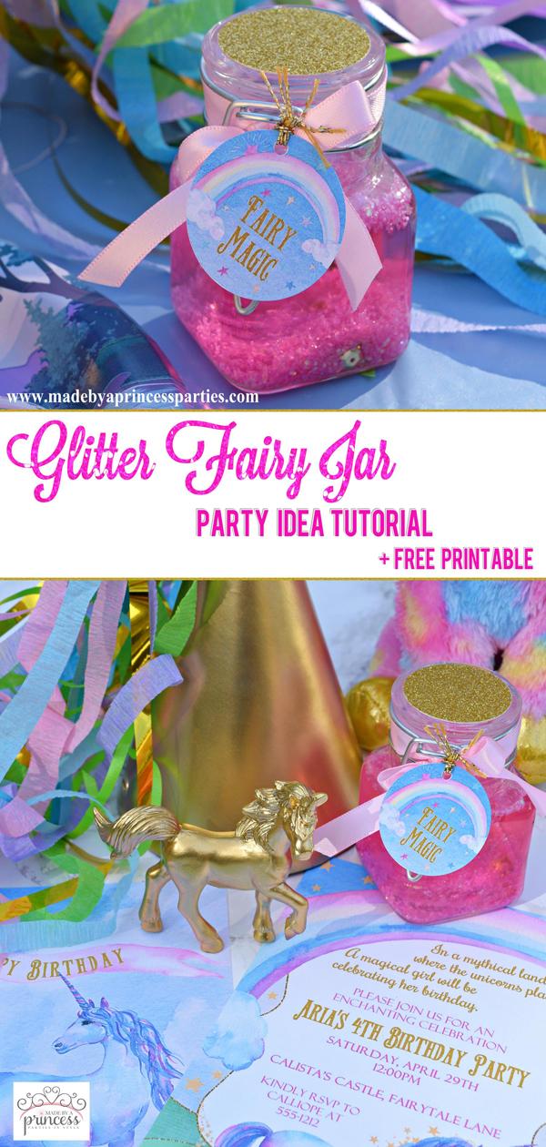 Glitter Fairy Jar Party Idea Tutorial for a unicorn or fairy party #unicornparty #fairyparty #partyfavor #fairymagic #unicornmagic @madebyaprincess