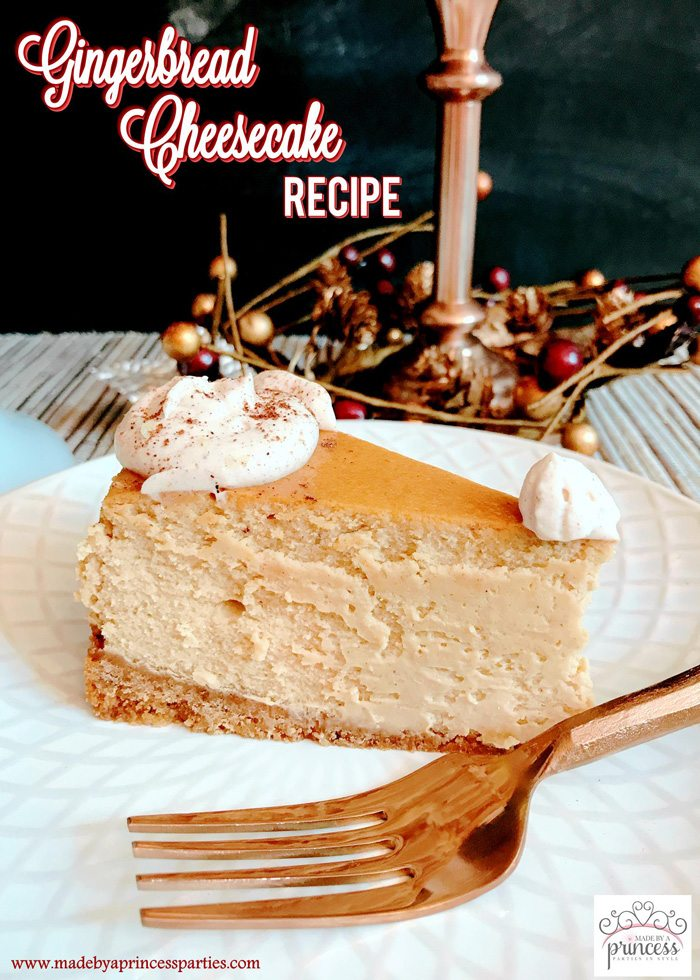 Gingerbread Cheesecake Dessert Recipe Made by a Princess #gingerbreadcheesecake