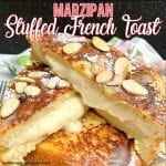 Marzipan stuffed french toast is so decadent and delicious it is sure to become your go to brunch recipe