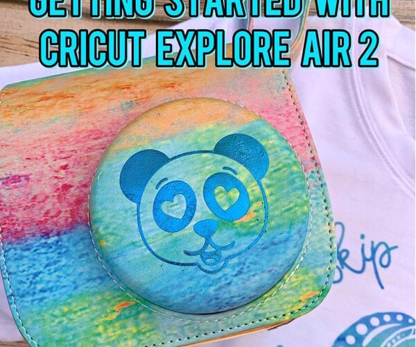 How to Use Cricut Explore Air 2 For Beginners